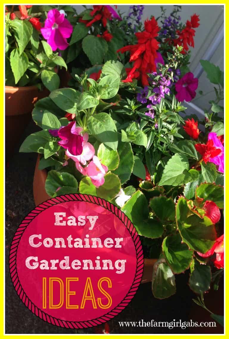 Crazy About Container Gardening Www Thefarmgirlgabs Com