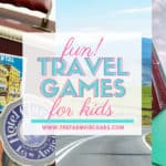 Are We There Yet? Fun Travel Games for Kids!