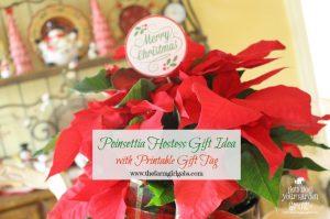 Poinsettia Hostess Gift Idea with Printable Gift Tag.