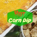 Kicked Up Hot Corn Dip