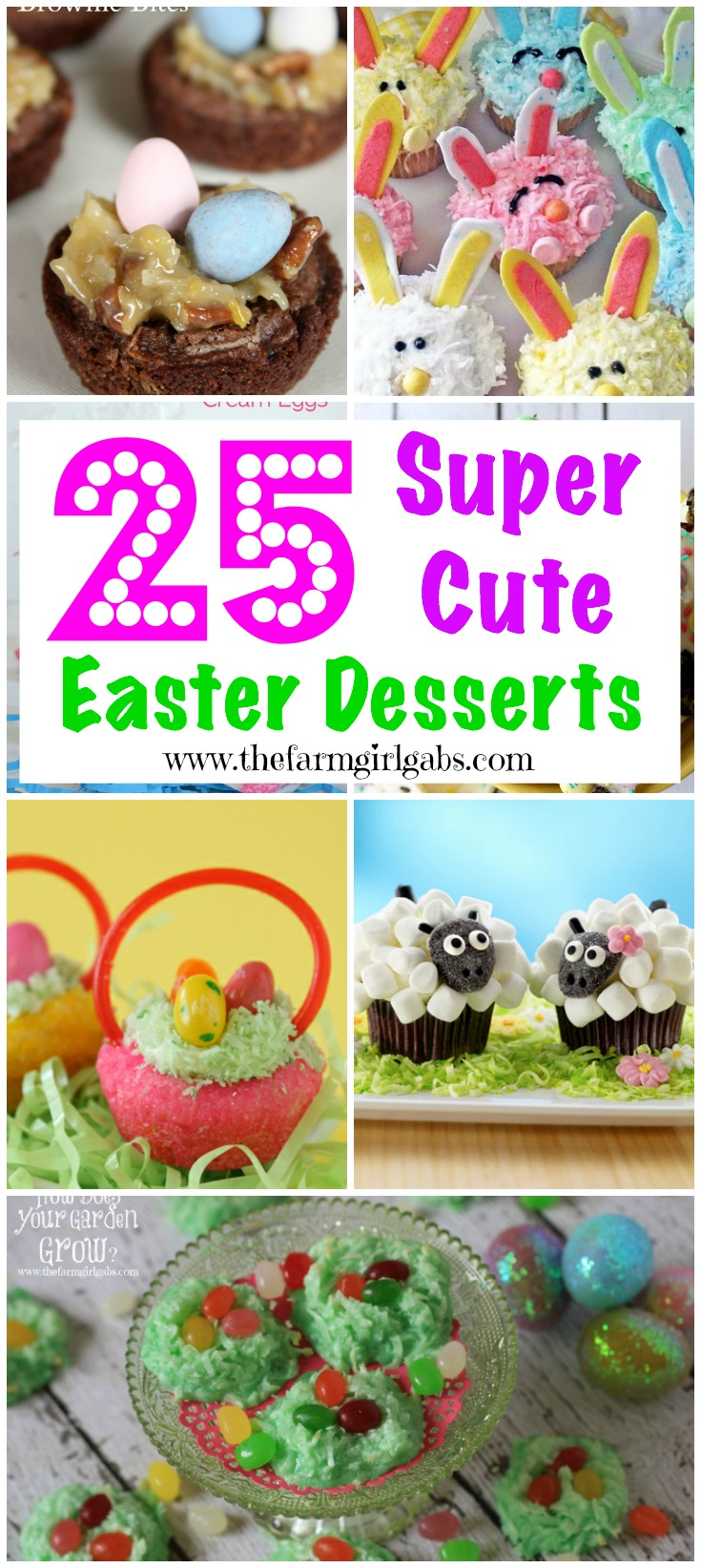 Here is a round up of 25 Super Cute Easter Desserts you  can make for your Easter Celebration.