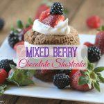 Mixed Berry Chocolate Shortcake