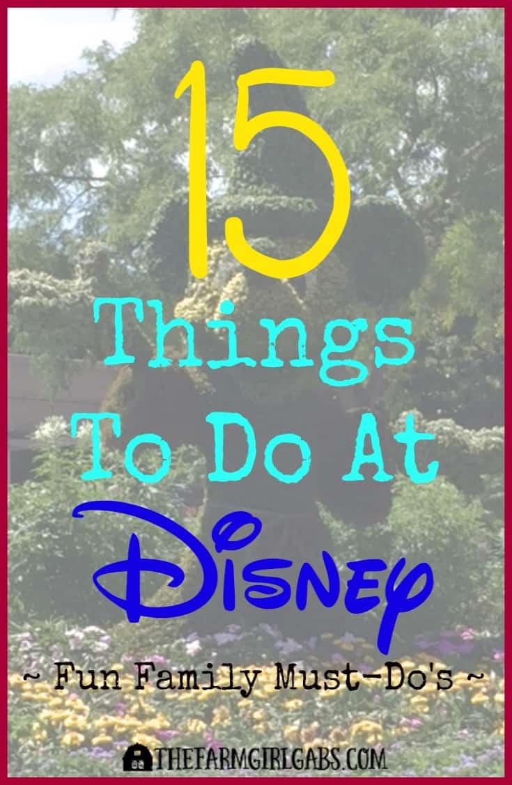 Heading to Walt Disney World Soon? Don't miss these 15 Fun Must-Do's at Walt Disney World!