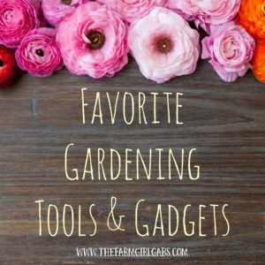 Favorite Gardening Tools & Gadgets