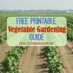 Printable Vegetable Gardening Guide