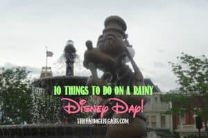 Raining in Disney? No worries! Check out these 10 Things To Do On A Rainy Disney Day