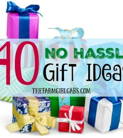 40 No Hassle Gift Ideas