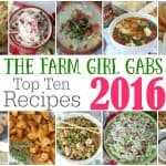 Happy 2017! Let's Celebrate a fresh start with The Farm Girl Gabs Top 10 Recipes Of 2016.