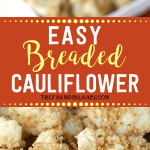 This Easy Breaded Cauliflower is the perfect side dish for any occasion. It's the perfect addition to yourholiday menu. It's the one side dish that is always served at our Thanksgiving dinner. #Cauliflower #ThanksgivingRecipe #SideDish #Vegetable