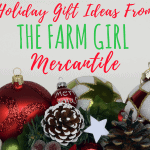 Holiday Gift Ideas From The Farm Girl Mercantile