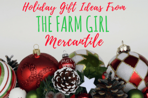 Gift Ideas From The Farm Girl Mercantile