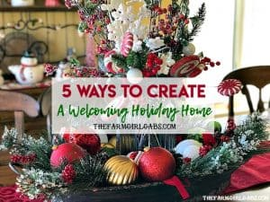 5 Ways To Create A Welcoming Holiday Home