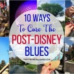 10 Ways To Cure The Post-Disney Blues