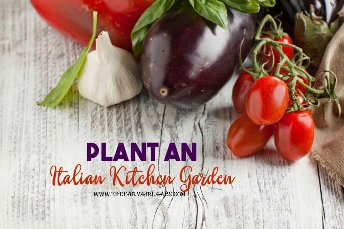 Plant An Italian Kitchen Garden